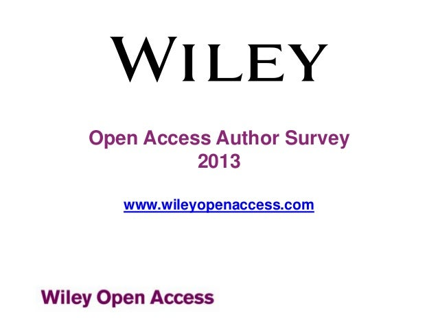 Open Access Author Survey 2013 www.wileyopenaccess.com