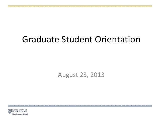 Graduate Student Orientation August 23, 2013