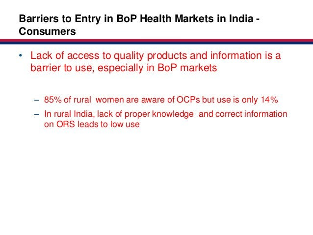 Market-based Partnerships for Health: Context Market-basedBarriers to Entry in BoP Health Markets in India -              ...