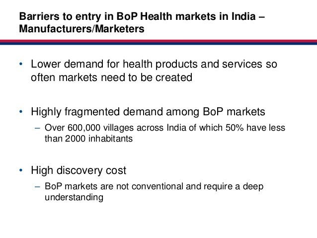 –Barriers to entry in BoP Health markets in IndiaMarket-based                                       Partnerships for Healt...