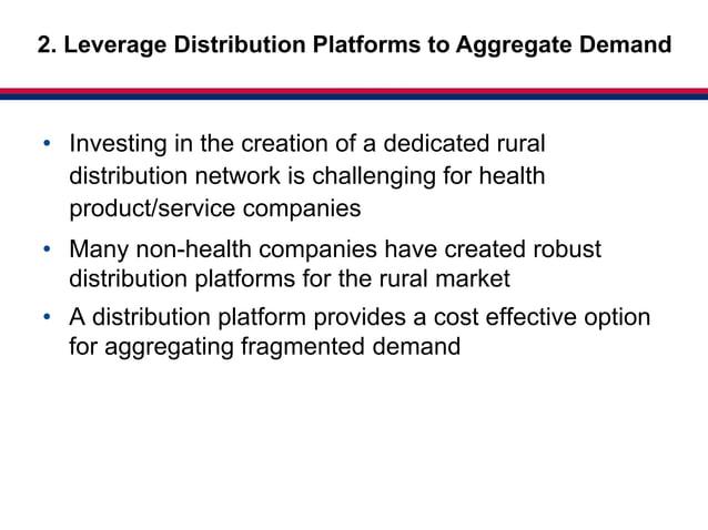 Market-based2. Leverage Distribution Platforms to Aggregate Demand                                       Partnerships for ...