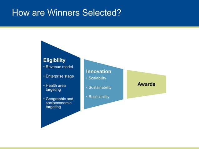 How are Winners Selected?       Eligibility       • Revenue model                            Innovation       • Enterprise...