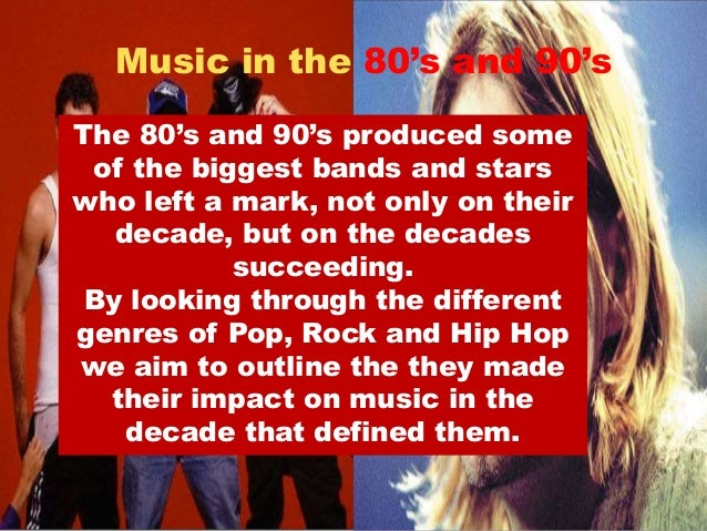 Music in the 80's and 90's