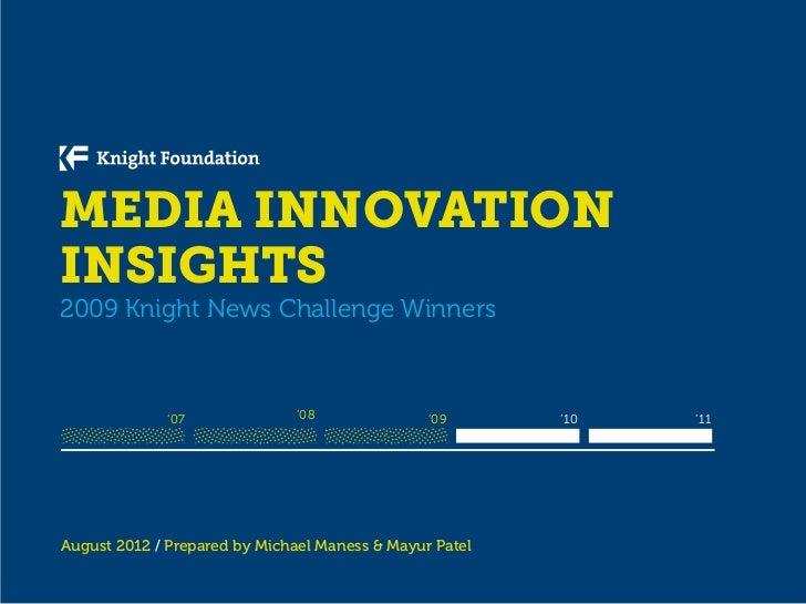 MEDIA INNOVATIONINSIGHTS2009 Knight News Challenge Winners             '07              '08               '09      '10   '...