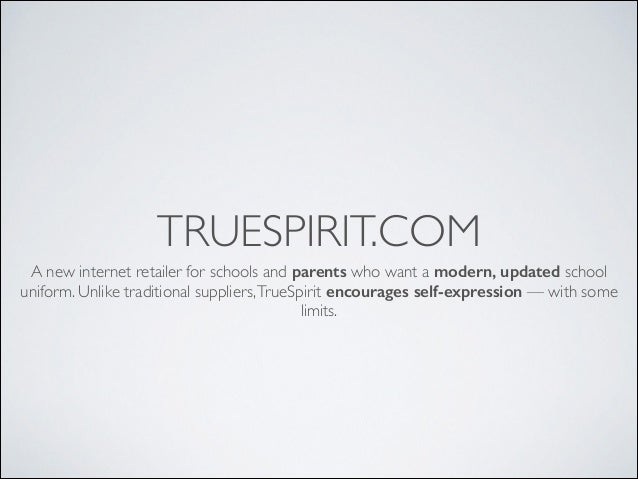TRUESPIRIT.COM A new internet retailer for schools and parents who want a modern, updated school uniform. Unlike tradition...