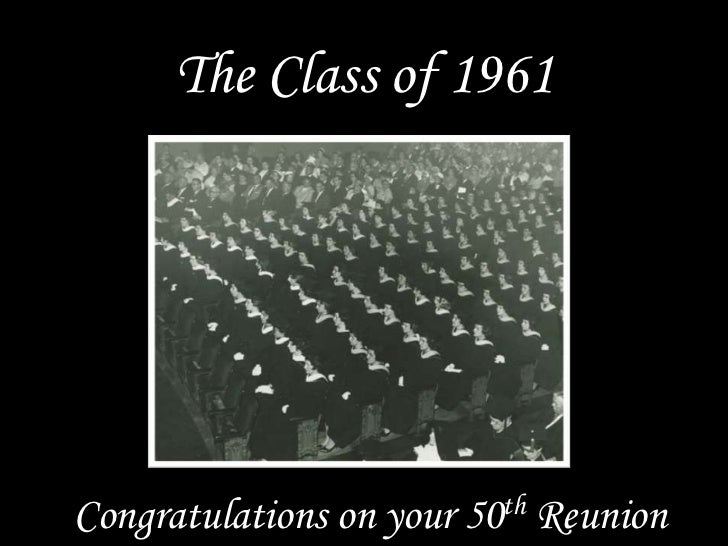 The Class of 1961Congratulations on your 50th Reunion