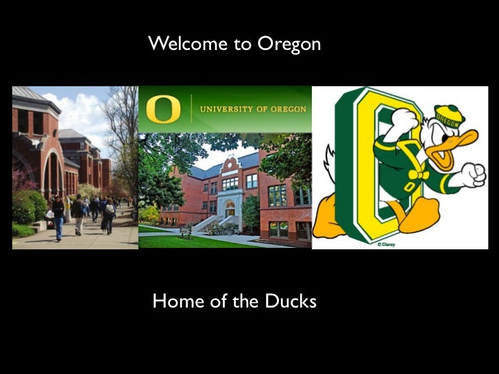 Welcome to OregonHome of the Ducks