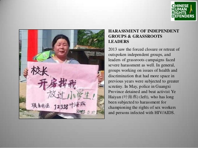 HARASSMENT OF INDEPENDENT GROUPS & GRASSROOTS LEADERS 2013 saw the forced closure or retreat of outspoken independent grou...