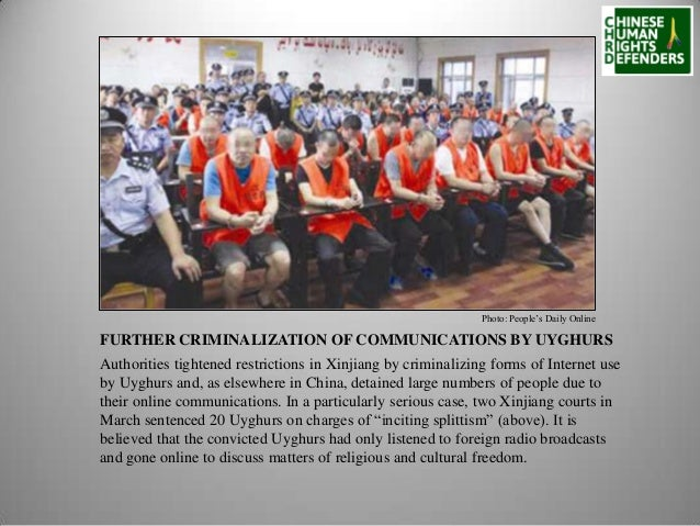 Photo: People's Daily Online  FURTHER CRIMINALIZATION OF COMMUNICATIONS BY UYGHURS Authorities tightened restrictions in X...