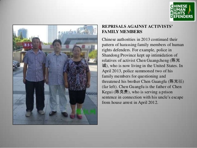 REPRISALS AGAINST ACTIVISTS' FAMILY MEMBERS Chinese authorities in 2013 continued their pattern of harassing family member...