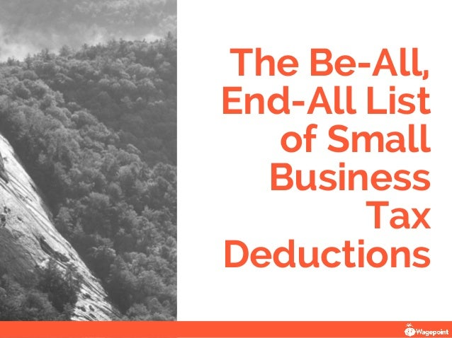 The Be-All, End-All List of Small Business Tax Deductions