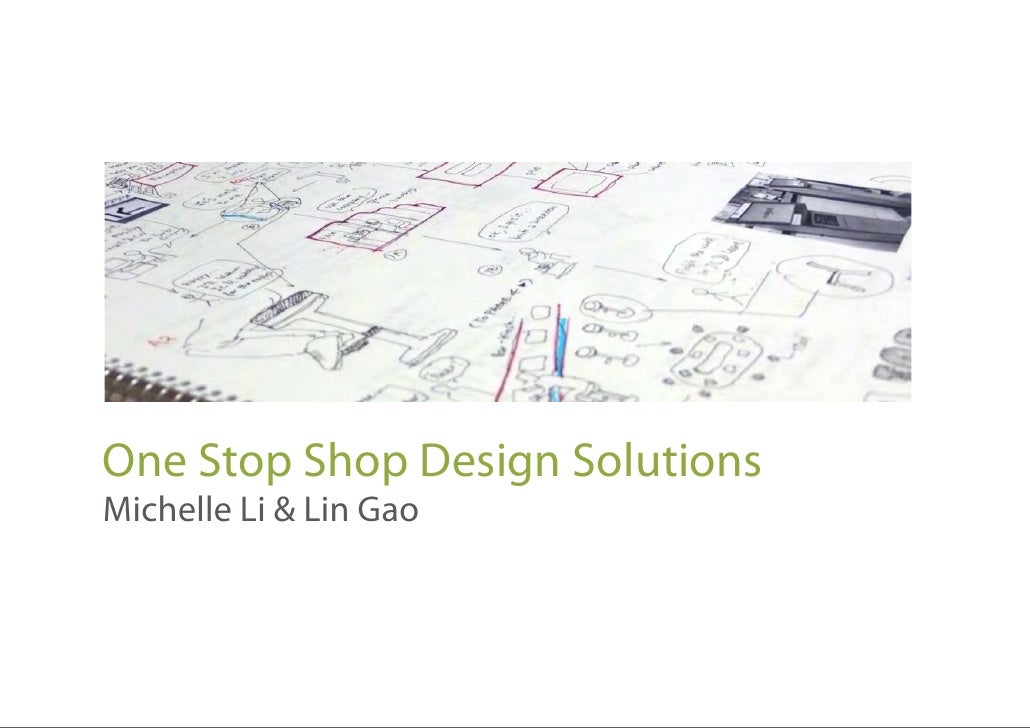 One Stop Shop Design SolutionsMichelle Li & Lin Gao