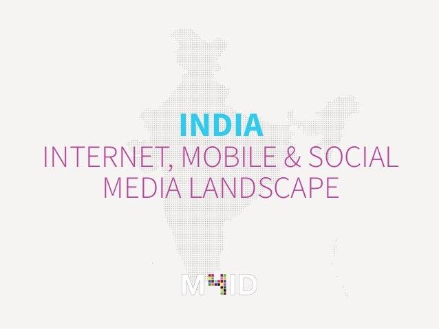 INDIA INTERNET, MOBILE & SOCIAL MEDIA LANDSCAPE
