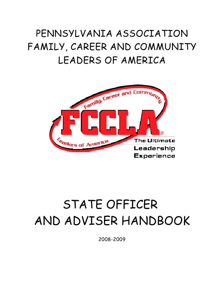 PENNSYLVANIA ASSOCIATION FAMILY, CAREER AND COMMUNITY      LEADERS OF AMERICA          STATE OFFICER  AND ADVISER HANDBOOK...