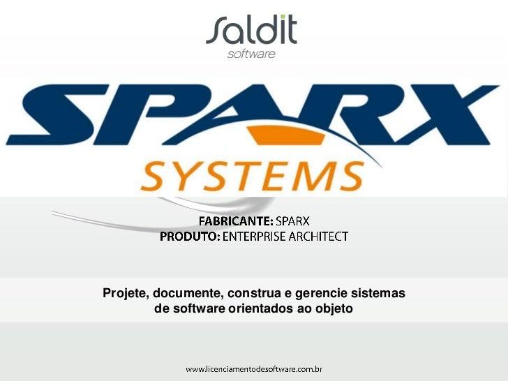 Projete, documente, construa e gerencie sistemas         de software orientados ao objeto