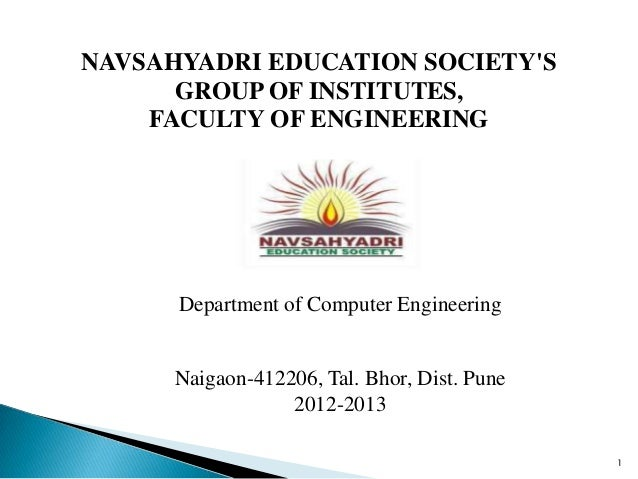 Department of Computer Engineering NAVSAHYADRI EDUCATION SOCIETY'S GROUP OF INSTITUTES, FACULTY OF ENGINEERING Naigaon-412...