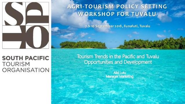 Alisi Lutu Manager Marketing AGRI-TOURISM POLICY SETTING WORKSHOP FOR TUVALU 7 & 10 September 2018, Funafuti, Tuvalu Touri...