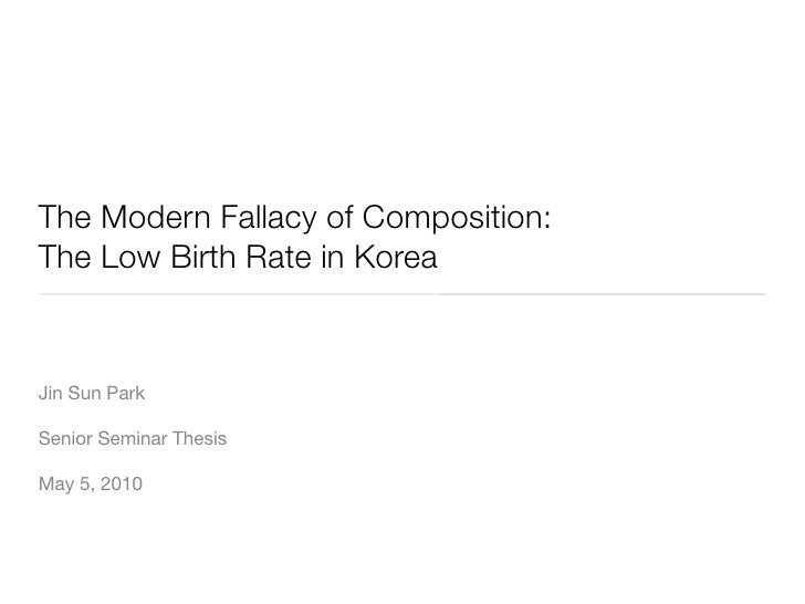 The Modern Fallacy of Composition: The Low Birth Rate in Korea   Jin Sun Park  Senior Seminar Thesis  May 5, 2010