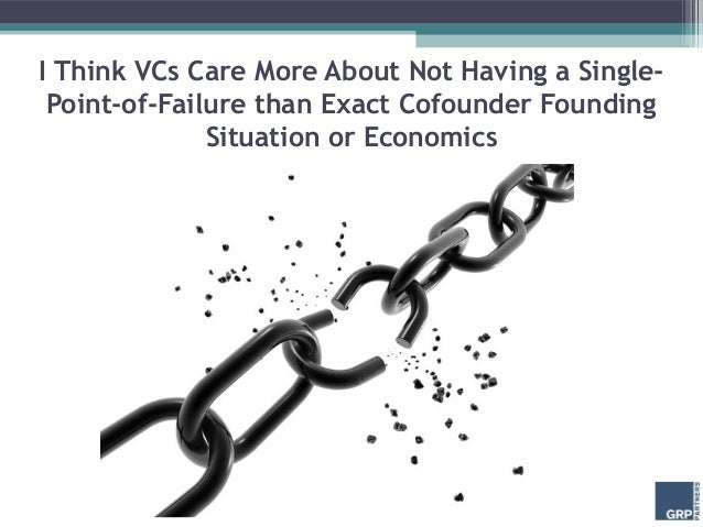 I Think VCs Care More About Not Having a Single- Point-of-Failure than Exact Cofounder Founding              Situation or ...