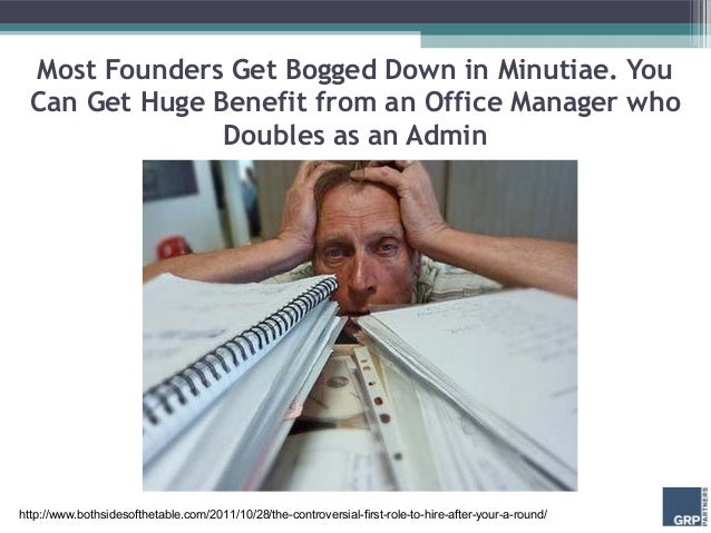 Most Founders Get Bogged Down in Minutiae. You  Can Get Huge Benefit from an Office Manager who                Doubles as ...