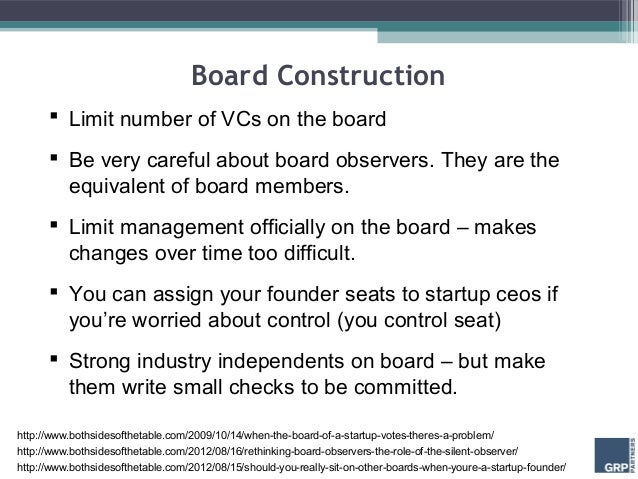 Board Construction       Limit number of VCs on the board       Be very careful about board observers. They are the     ...