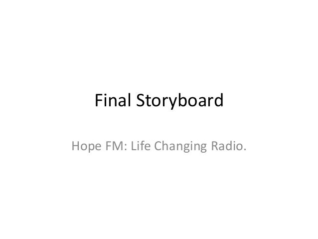 Final StoryboardHope FM: Life Changing Radio.