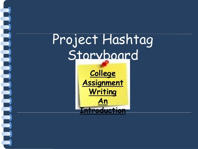 Project Hashtag Storyboard College Assignment Writing An Introduction