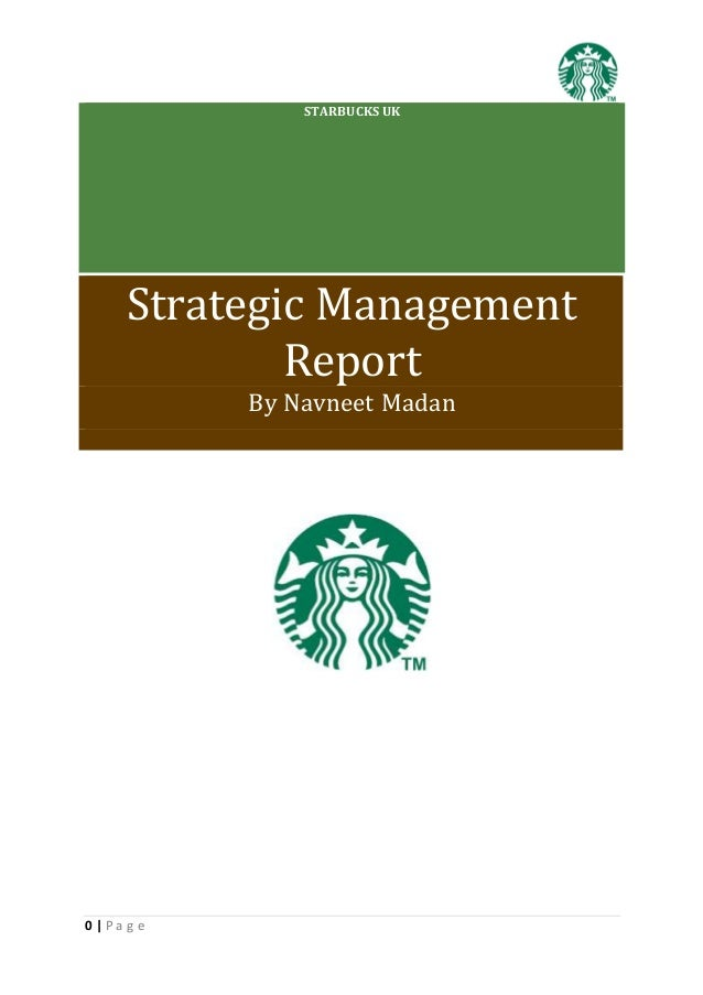 course study report on strategic management of starbucks Strategic human resource management – global marketing management case study: starbucks - starbucks class #7 starbucks - study case is the property of.