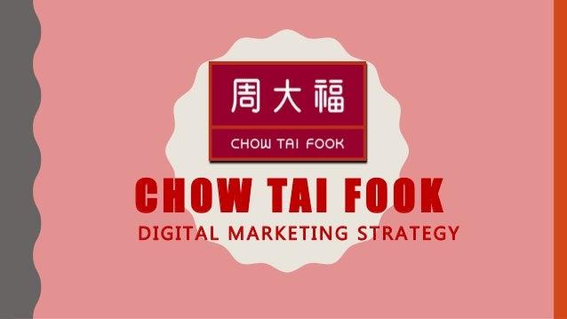 CHOW TAI FOOK DIGITAL MARKETING STRATEGY