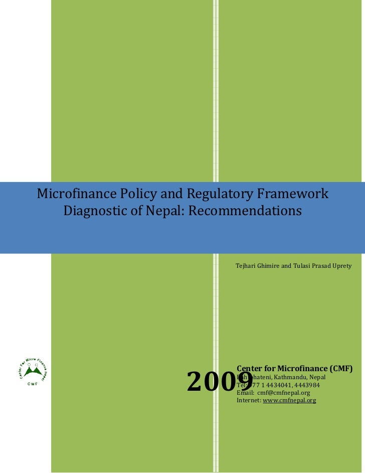 Microfinance Policy and Regulatory Framework    Diagnostic of Nepal: Recommendations                             Tejhari G...