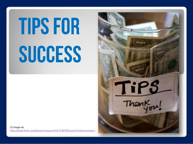 TipsforSuccess• Start small/scale slowly• Start with a pilot program and makechanges based on an assessment ofthat program...