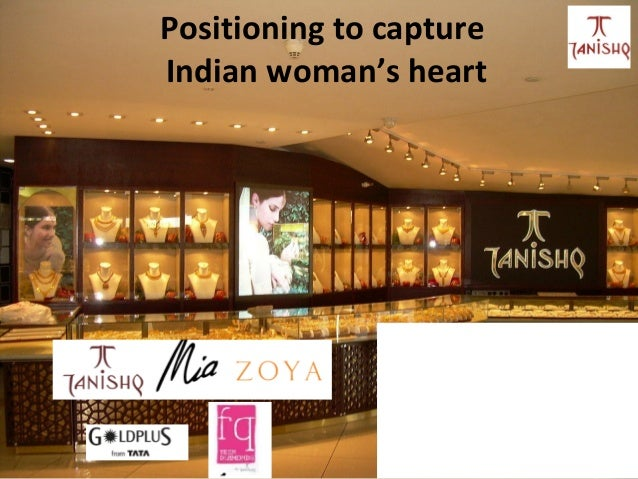 tanishq positioning to capture indian women s heart case analysis Over 180,000 guantanamo bay essays bad decisions leads to good mixed drinks opportunity capture and the pursuit of growth tanishq: positioning to capture indian women's heart why are strategic positioning to capture indian women's heart |a case analysis.
