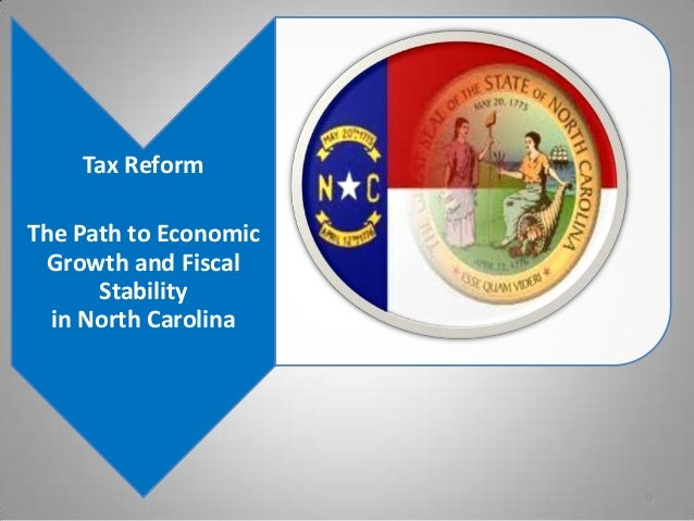 Tax ReformThe Path to Economic Growth and Fiscal      Stability  in North Carolina                       0