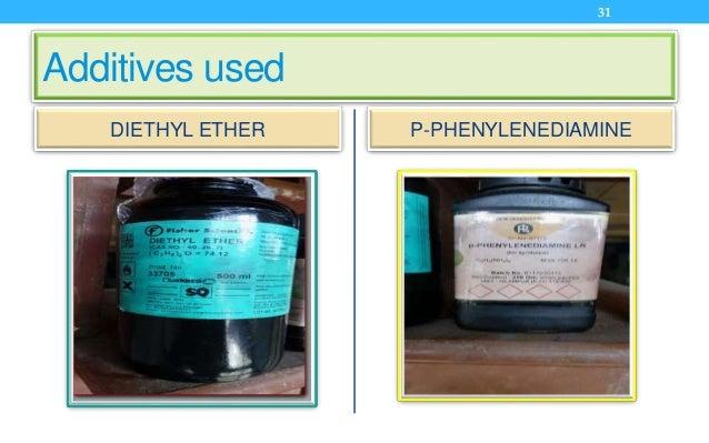 Additives used DIETHYL ETHER P-PHENYLENEDIAMINE 31