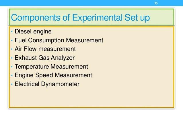 Components of Experimental Set up • Diesel engine • Fuel Consumption Measurement • Air Flow measurement • Exhaust Gas Anal...