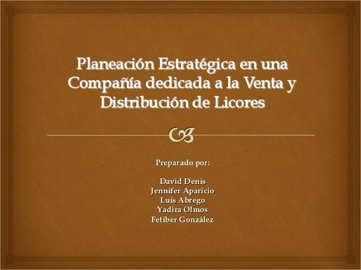 Preparado por: David Denis Jennifer Aparicio Luis Abrego Yadira Olmos Fetiber González