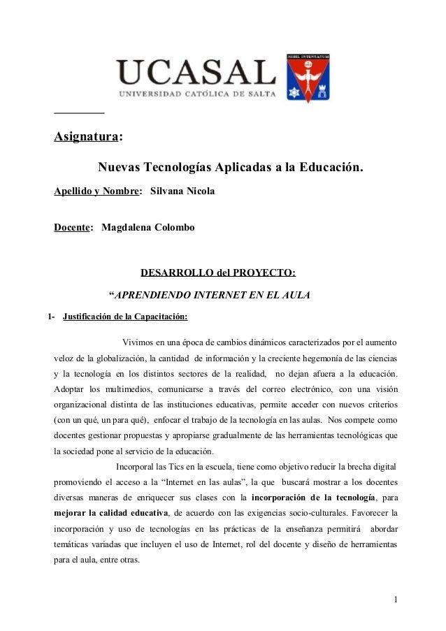 Asignatura: Nuevas Tecnologías Aplicadas a la Educación. Apellido y Nombre: Silvana Nicola Docente: Magdalena Colombo DESA...