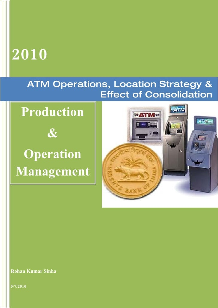 2010            ATM Operations, Location Strategy &                         Effect of Consolidation       Production      ...