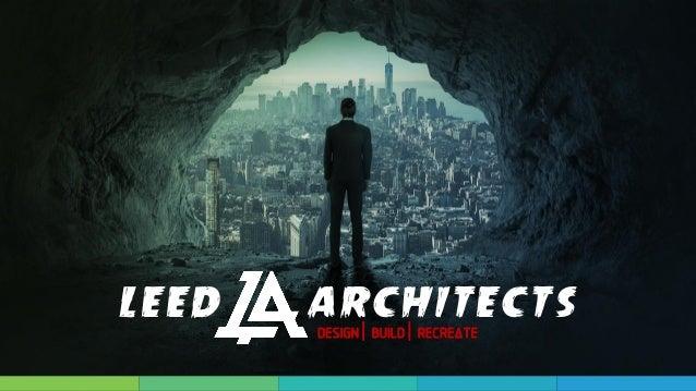 LEED ARCHITECTS DESIGN   BUILD   RECREATE