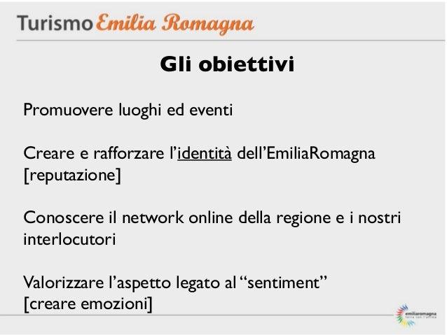 Gli obiettiviPromuovere luoghi ed eventiCreare e rafforzare l'identità dell'EmiliaRomagna[reputazione]Conoscere il network...