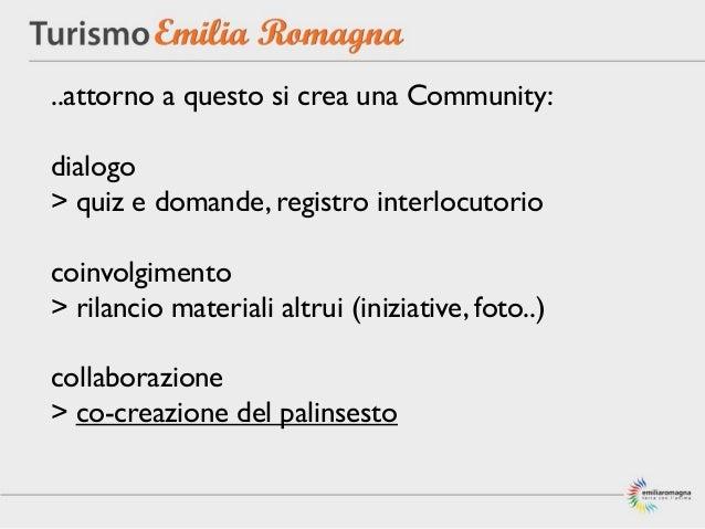 ..attorno a questo si crea una Community:dialogo> quiz e domande, registro interlocutoriocoinvolgimento> rilancio material...