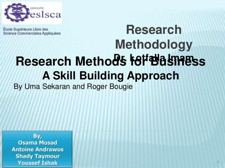 Research Methodology<br />Dr. Lotfalla Imam<br />École Supérieure Libre des Science Commerciales Appliquées<br />Research ...