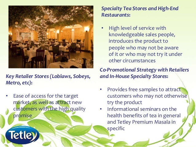 tetley strategic marketing management Tea industry analysisa project of strategic marketing management  tata tea and the tetley group have full-fledged research and development.
