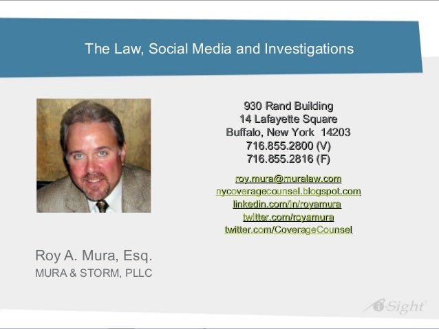 The Law, Social Media and Investigations                               930 Rand Building                              14 L...
