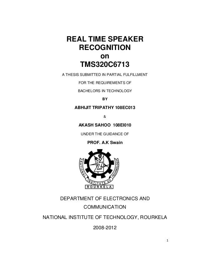 1 REAL TIME SPEAKER RECOGNITION on TMS320C6713 A THESIS SUBMITTED IN PARTIAL FULFILLMENT FOR THE REQUIREMENTS OF BACHELORS...