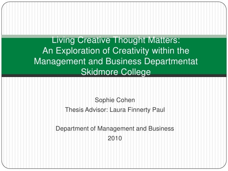 Living Creative Thought Matters:An Exploration of Creativity within the Management and Business Departmentat Skidmore Coll...