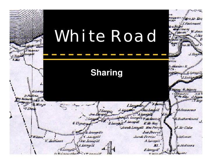 White Road     Sharing