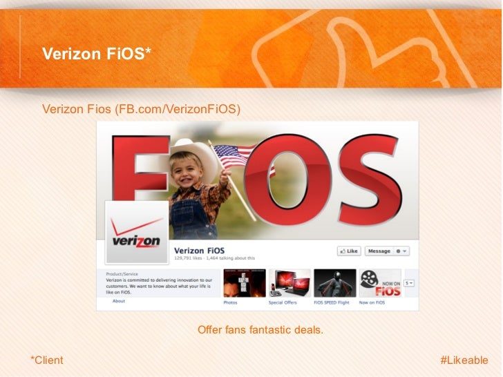 Verizon FiOS*  Verizon Fios (FB.com/VerizonFiOS)                                 Offer fans fantastic deals.*Client   ...