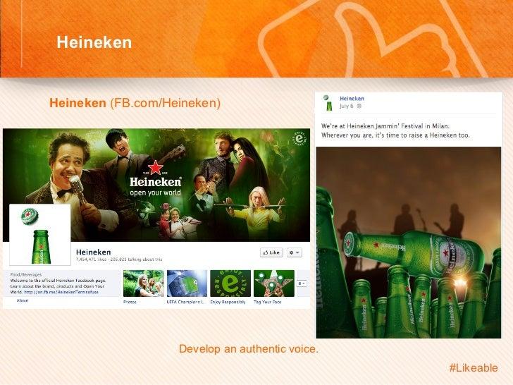 Heineken                               Sh Heineken (FB.com/Heineken)                     Develop an authentic voice....