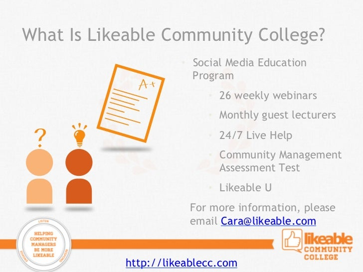 What Is Likeable Community College?                     • Social Media Education                        Program          ...